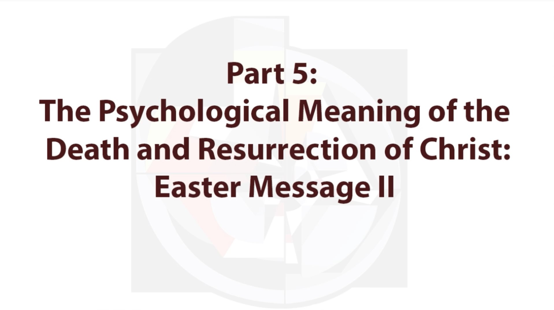 On the Death and Resurrection: A Psychological View in Five